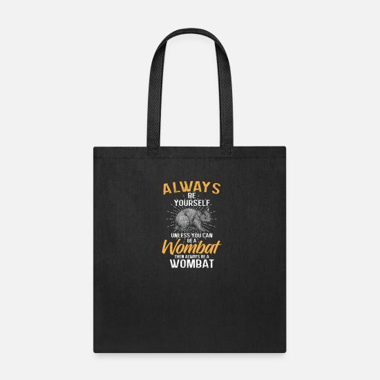 Australia Bags & Backpacks - Always be yourself unless you can be a Wombat - Tote Bag black