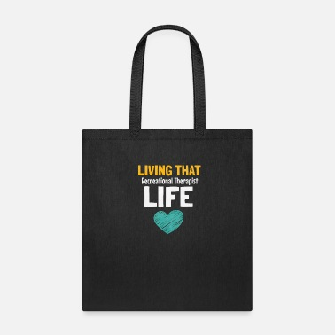 Recreational Living That Recreational Therapist Life - Tote Bag