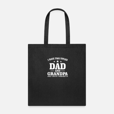 Father Day I Have Two Titles Dad And Grandpa - Tote Bag