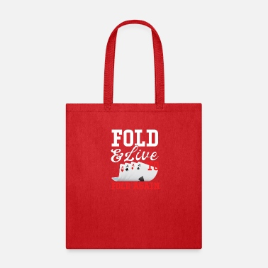 Poker Fold And Live To Fold Again - Tote Bag