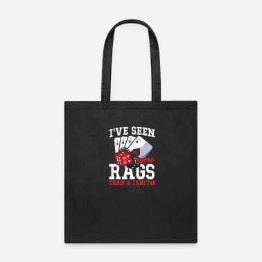 Card Game I've Seen More Rags Than A Janitor - Poker - Tote Bag