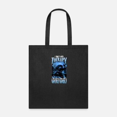 Message Need To Turn Into A Werewolf- Gift - Tote Bag