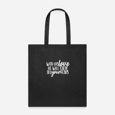 Spiritual With his love, he will calm all your fears. Christ - Tote Bag