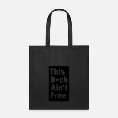 To Pimp A Butterfly This D*ck Aint Free - Tote Bag