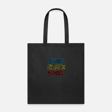School School or not to school - Tote Bag