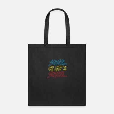 School School or not to school 2 - Tote Bag