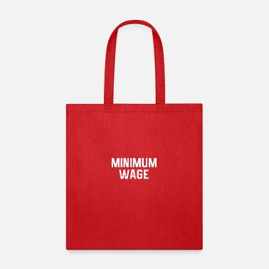 Minimum Minimum Wage - Tote Bag
