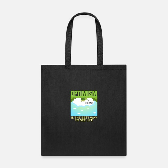 Turtle Bags & Backpacks - Optimism is the best way to see life fun turtle - Tote Bag black