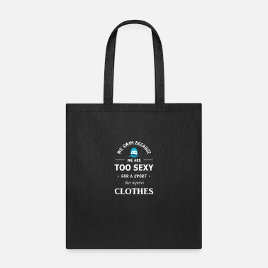 Trunks Swimming, Swim, Funny, Swimmer - Tote Bag