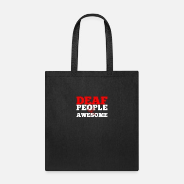 Language Deaf People Are Awesome - American Sign Language - Tote Bag