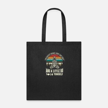 Fuck Off Peace,I´m mostly peace,love & light & fck yourself - Tote Bag