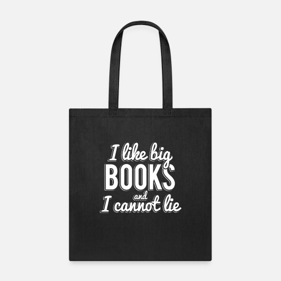 Birthday Bags & Backpacks - I Like Big Books and I Cannot Lie - Tote Bag black