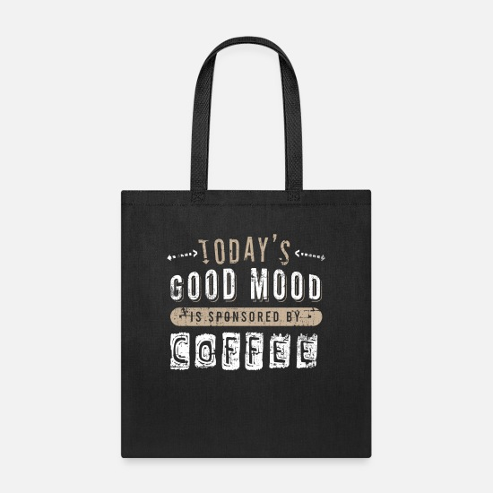 "Chocolate Bags & Backpacks - Great Coffee Tshirt For Caffeine Lovers ""Today's - Tote Bag black"