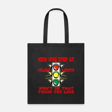 Shooting Men Who Stop At Yellow Lights Won't Do That Thing - Tote Bag
