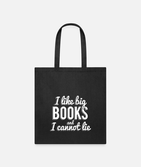 Big Bags & Backpacks - I Like Big Books and I Cannot Lie - Tote Bag black