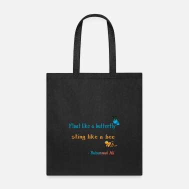 Float Like A Butterfly Sting Like A Bee Float like a butterfly sting like a bee design - Tote Bag