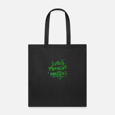 Funky Every moment matters - Tote Bag