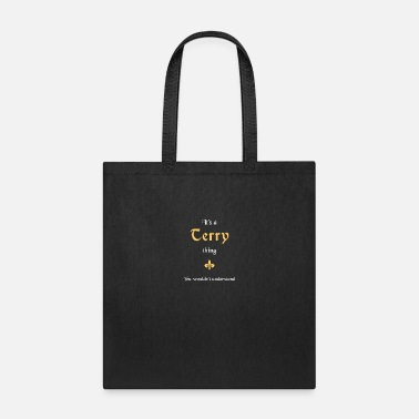 Surname Terry Funny First Last Name Thing - Tote Bag