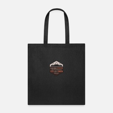 Highest Part Of Something I summited mountains,lost some toes and fingers - Tote Bag