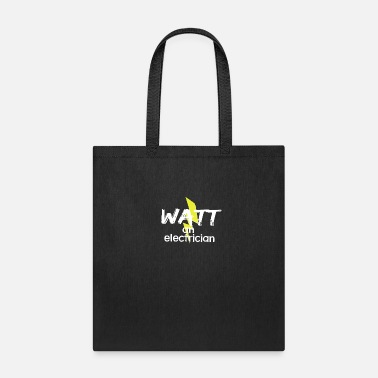 Ground Watt an electrician | Gift electricity funny - Tote Bag