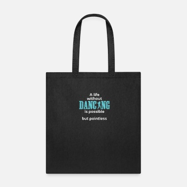 Waltz Dancing Funny Quote | Dancer Dance Class Sports - Tote Bag