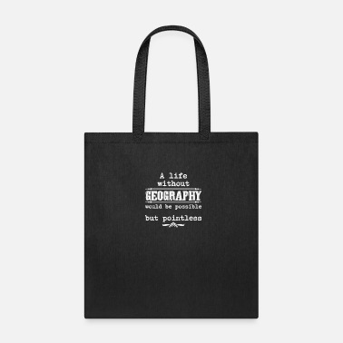 Funny Science Quotes Geography Quote | Geographer Teacher Earth Science - Tote Bag