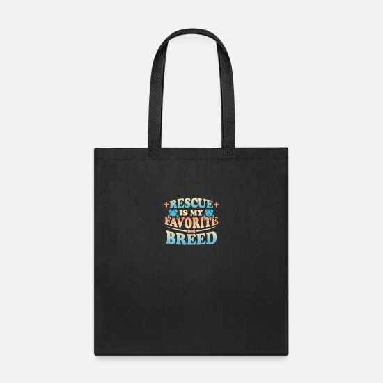 Save Bags & Backpacks - Rescue is My Favorite Breed Save a Dog - Tote Bag black