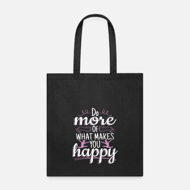 Gymnastic Gymnastics Do What Makes You Happy Women's - Tote Bag