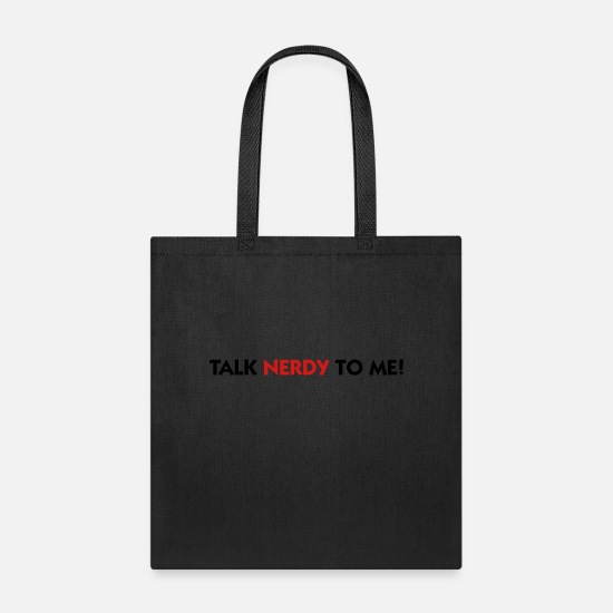 Hacker Bags & Backpacks - Talk Nerdy To Me (2c) - Tote Bag black