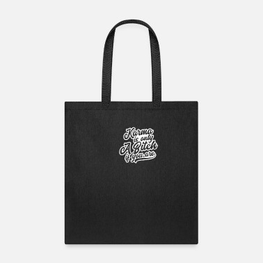 One Life Karma Only A Bitch If You Are Gift - Tote Bag