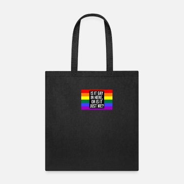 Homo Is It Gay In Here? | Gay Pride, Homosexual, LGBT - Tote Bag