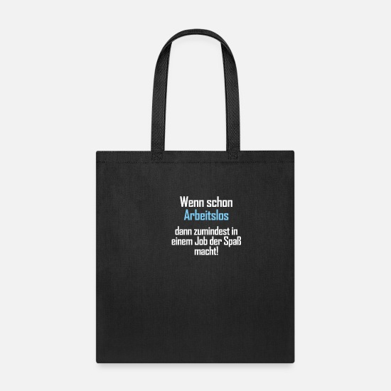 Queer Bags & Backpacks - If Already Unemployed Job Occupation Funny Gift - Tote Bag black