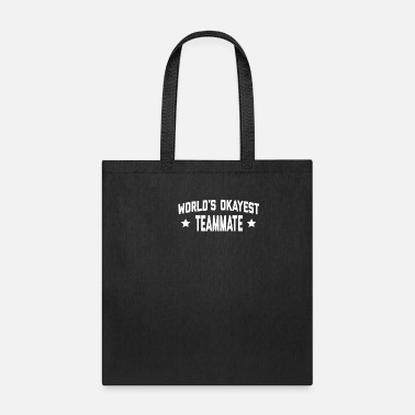 Association WORLDS OKAYEST TEAMMATE - Tote Bag