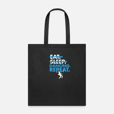 Modern Dance Stylish Eat Sleep Dancing Repeat T Shirt - Tote Bag
