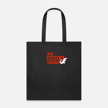 Animals Sex Drugs And Crocodiles - Tote Bag