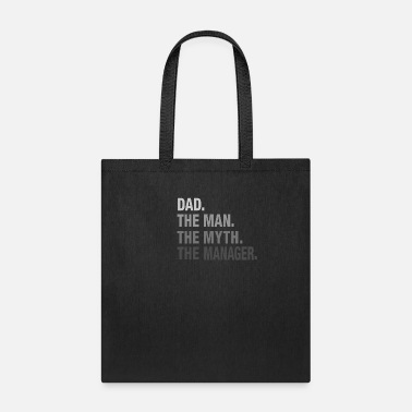 Bank Of Dad Dad. The Man. The Myth. The Manager. - Tote Bag