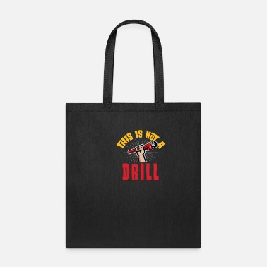 Safety Helmet this is not a drill Plumber Humor Pipewrench - Tote Bag