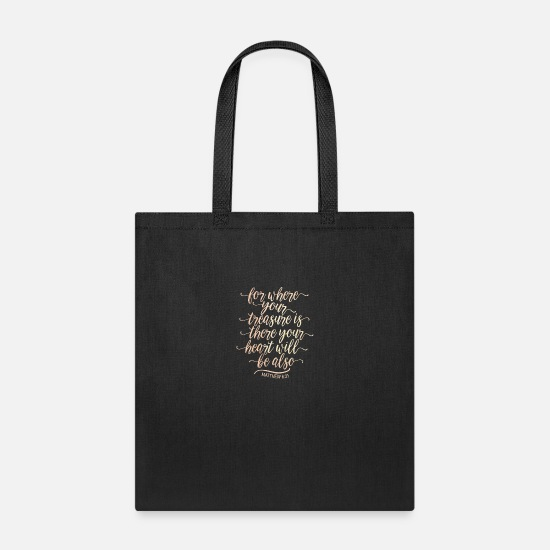 Bible Bags & Backpacks - Your Heart Treasure Matthew 6:21 Christian God - Tote Bag black