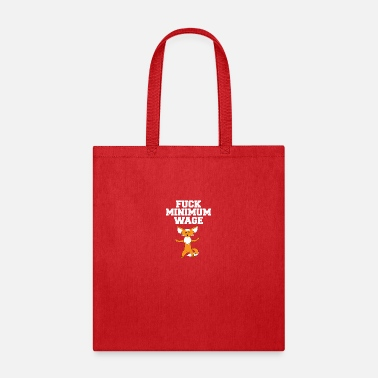 Minimum Fuck Minimum Wage - Tote Bag