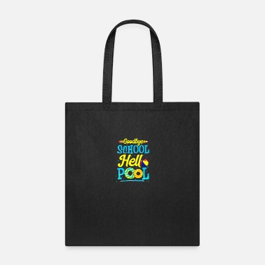Goodbye School Hello Pool - Tote Bag