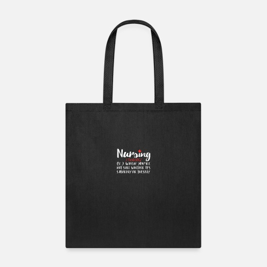 Nurse Bags & Backpacks - Nursing Verb When Youre Not Sure Whether Its - Tote Bag black