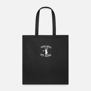 Golf Clubs Your hole is my goal - golf, golf, golfers - Tote Bag