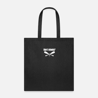 Sailing Funny How is rowing? - Boat, yacht, captain, sailing - Tote Bag