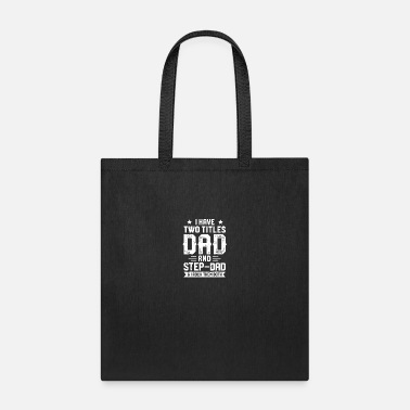 Steppenreiter I Have Two Titles Dad And Step Dad T shirt Fathers - Tote Bag