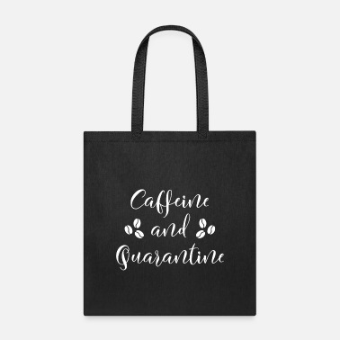 Caffeine Caffeine And Quarantine - Tote Bag