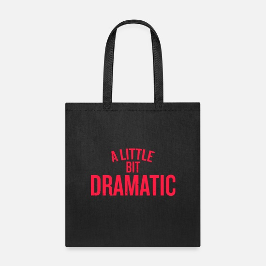 Bitch Bags & Backpacks - A Little Bit Dramatic - Tote Bag black