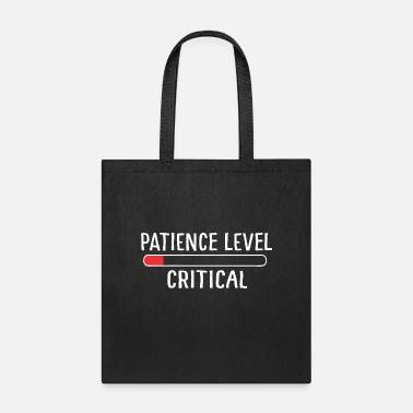 90 Min Critical Patience - Tote Bag