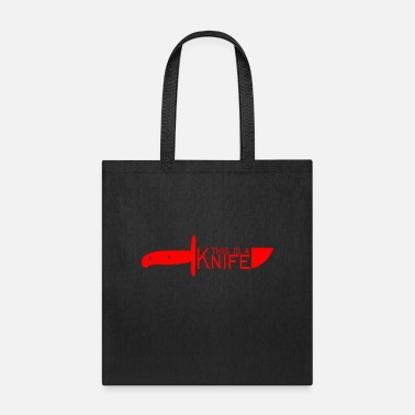 Knife this is a knife - Tote Bag