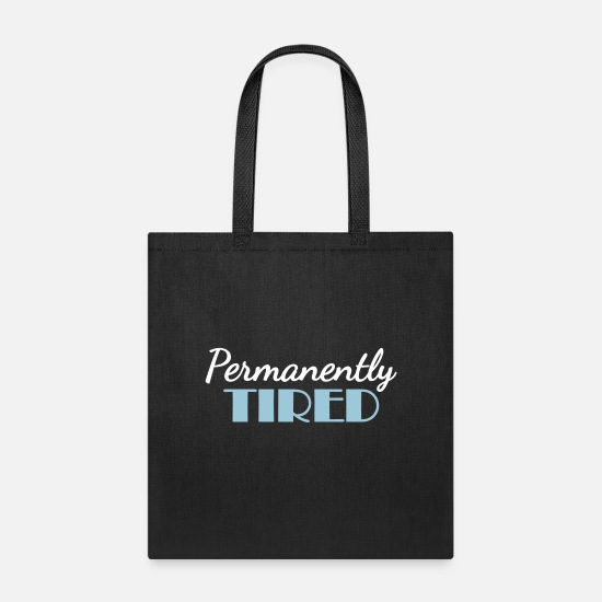 Bed Bags & Backpacks - Permanently tired - Tote Bag black