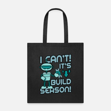 Scifi I Can't It's Build Season! - Tote Bag